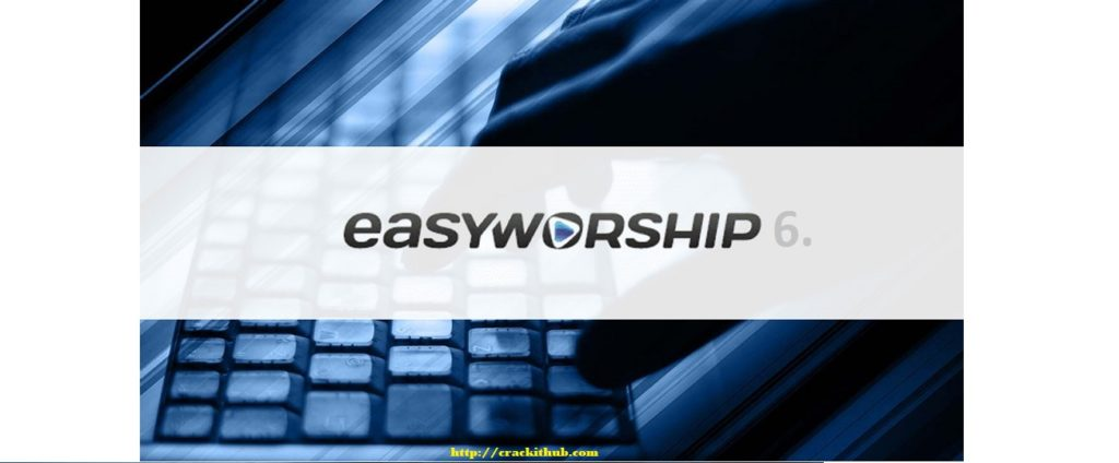 EASYWORSHIP 7 CRACK DOWNLOAD WITH FULL LICENSE KEY